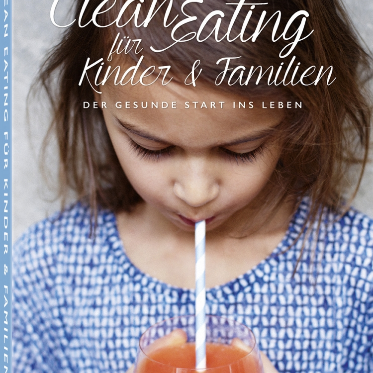 Clean Eating für Kinder & Familien